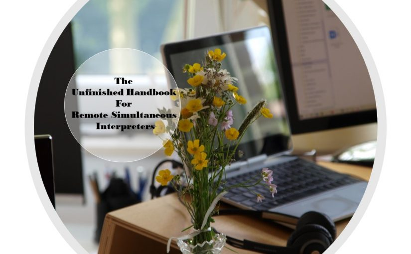 The Unfinished Handbook for Remote Simultaneous Interpreters
